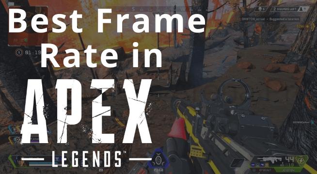 Best Frame Rate Apex Legends