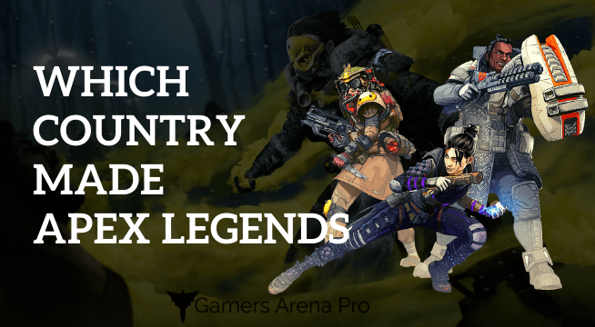 Which country made Apex Legends?