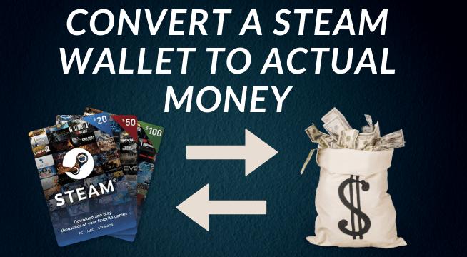 convert a steam wallet to actual money