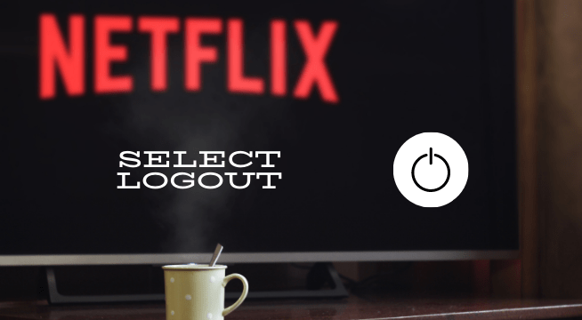 log out of Netflix from Tv