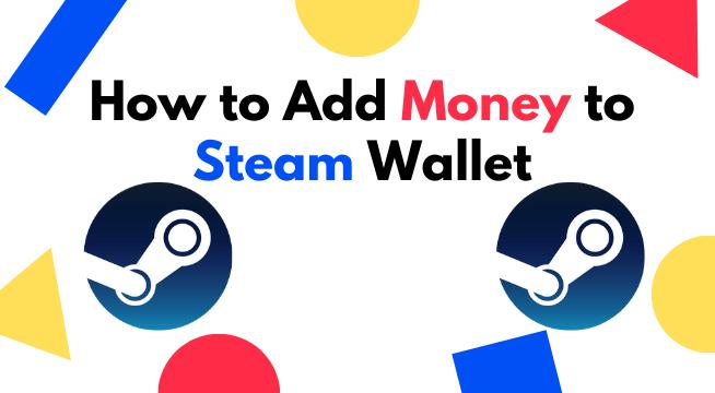 Add Money to Steam Wallet