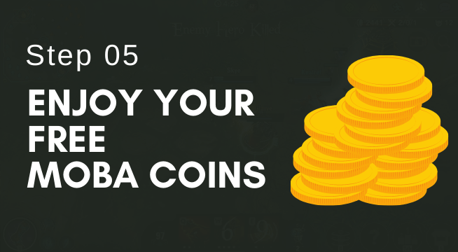 Enjoy Your Free Moba CoiNS
