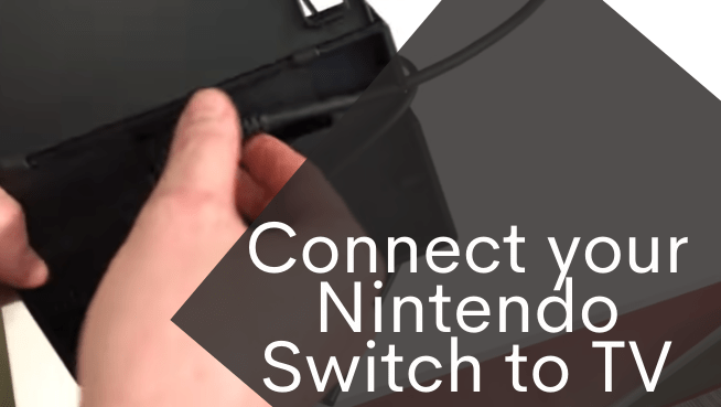 connect your Nintendo Switch to TV